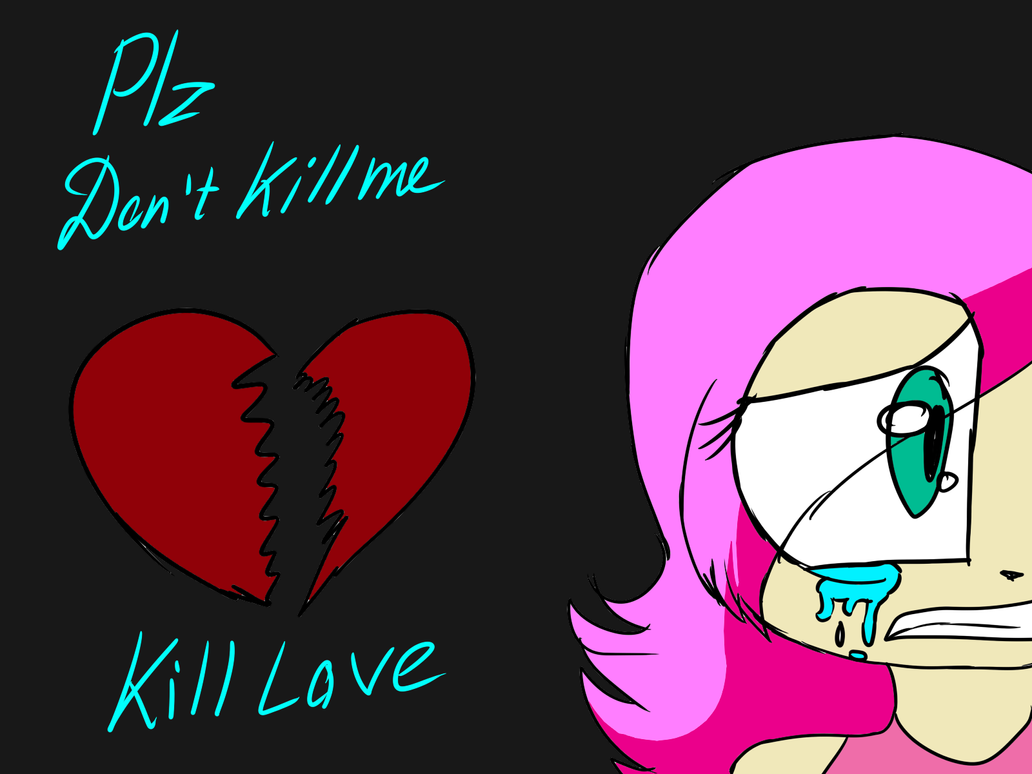 Don't kill me by astya45