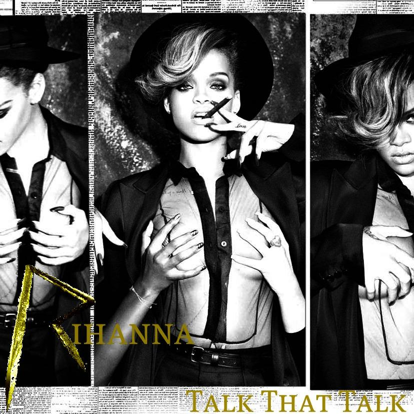 Rihanna - 'Talk That Talk' Fan-made Album Cover by Stars ...