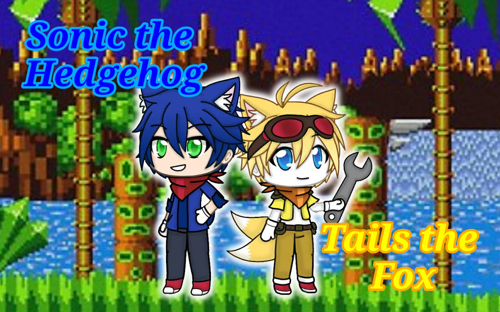 My Gacha Life of Sonic and Tails by kathleen156