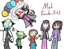 Meh Friends - Part 1 by InvdrDana