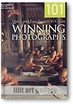 کتاب آموزشی، ۱۰۱ راز سریع و آسان برای خلق عکسهای برنده جایزه