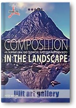 """کتاب آموزشی، ترکیب بندی در منظره """"راهنمای الهام بخش و تکنیکی برای عکاسان"""""""