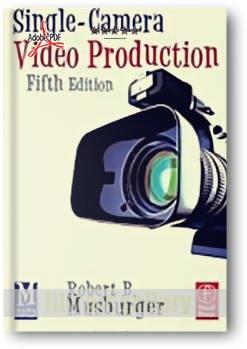 کتاب آموزشی، تولید فیلم با یک دوربین فیلمبرداری