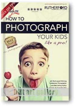 کتاب آموزشی، چگونه مثل عکاسان حرفهای از کودکمان عکس بگیریم؟