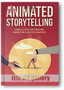 کتاب آموزشی، داستانگویی متحرک (مراحل ساده جهت ایجاد انیمیشن و گرافیک متحرک)