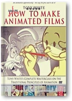 کتاب آموزشی، چگونه فیلمهای متحرک (انیمیشن) بسازیم؟