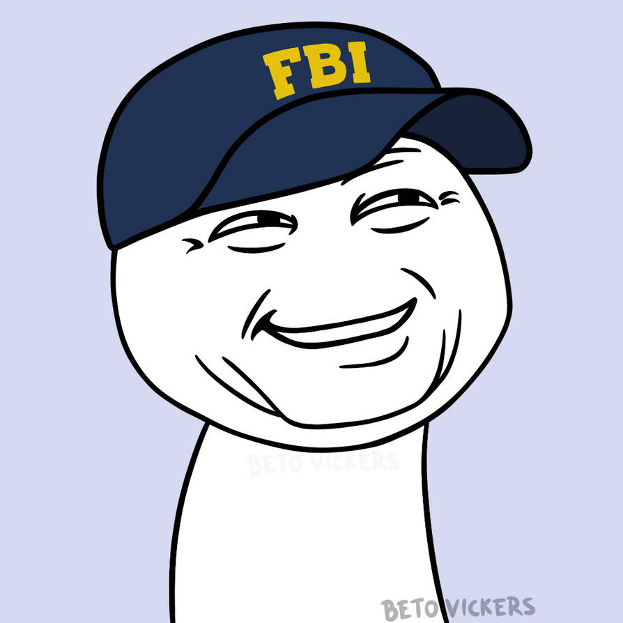 FBI Meme by BetoVickers on DeviantArt