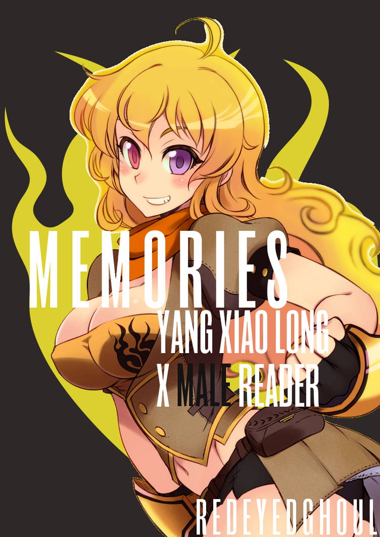 Memories (Yang Xiao Long x Male Reader) by RedEyedGhoul on