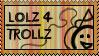 Lolz 4 Trollz Stamp by MasterKoschei