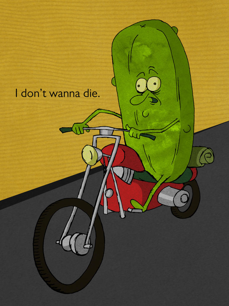 motorcycle and pickle song  A Pickle on a Motorcycle by RumDuncan on DeviantArt