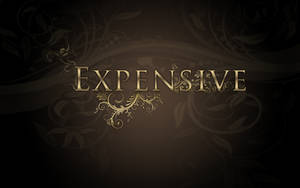 Expensive wallpaper by ejkej0046
