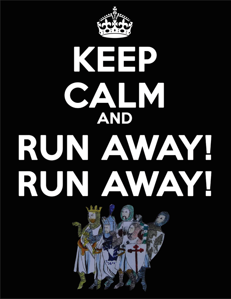 Keep Calm and Run Away! by LoyalVampireKat16