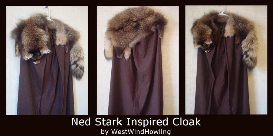 Ned Stark Inspired Cloak by WestWindHowling