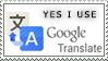 Yes I use google translate... by StarFlucks