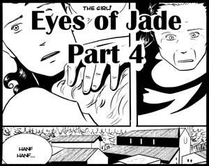 Eyes of Jade PART 4