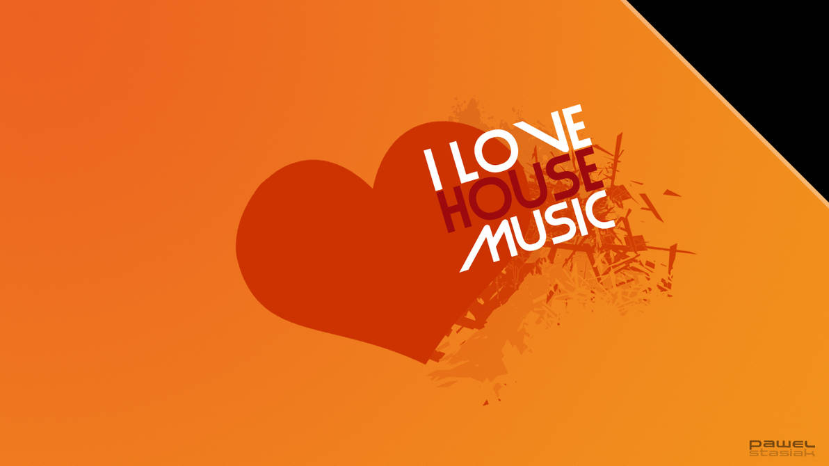 I Love House Music Wallpaper By Sonicrider69 On Deviantart