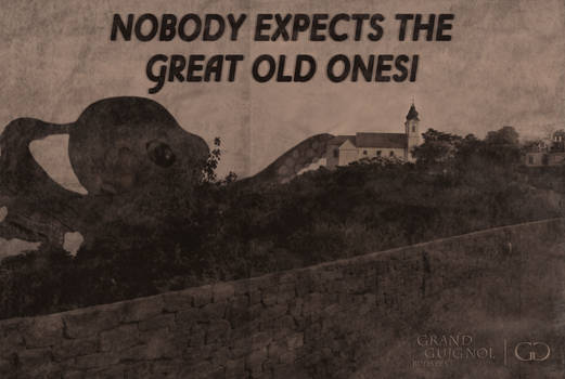 Nobody expects the Great Old Ones