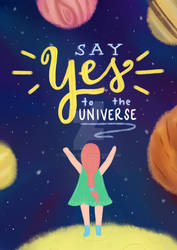 Say Yes to the Universe