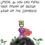 Upside to the Apocalypse 4 (Being King) by SteewpidZombie
