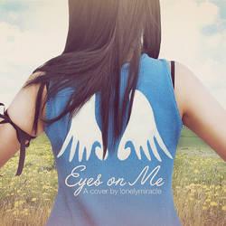 Cover: Eyes on Me - link below