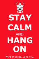 Stay Calm And Hang On by ICanSpellPotatoe