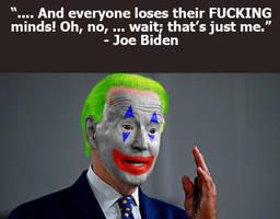 Loses their minds - Biden