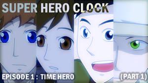 Super Hero Clock Episode 1 part 1 Cover