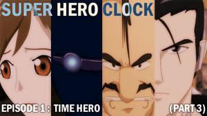 Super Hero Clock Episode 1 Part 3 cover