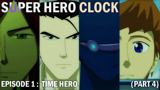 Super Hero Clock Episode 1 Part 4 cover