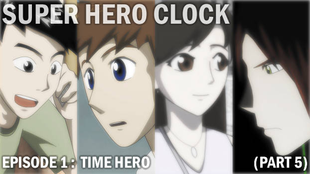 Super Hero Clock Episode 1 Part 5 cover