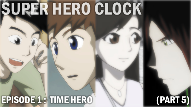 Super Hero Clock Episode 1 Part 5 cover by jessthedragoon