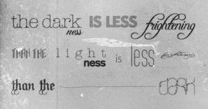 darkness is less