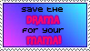 Save the Drama for Your Mama by ImFeelingStampity