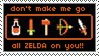 Don't Make Me Go All Zelda by ImFeelingStampity