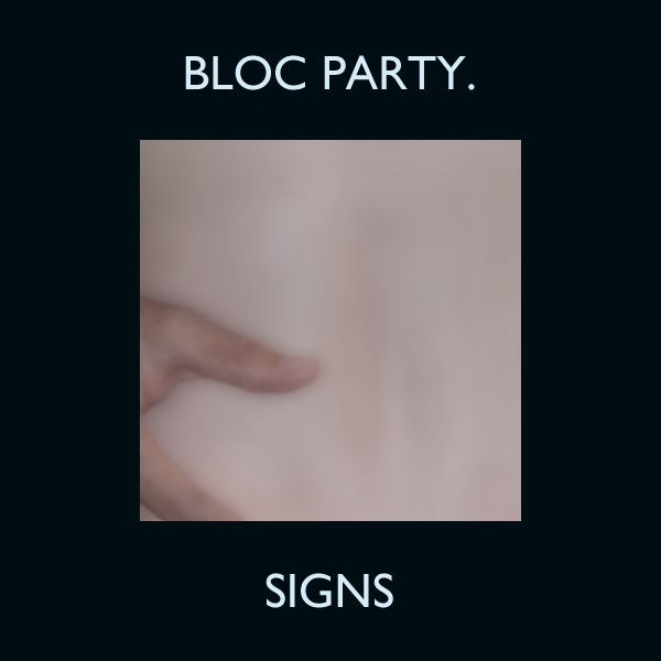 Signs - Bloc Party by DrPockets on DeviantArt