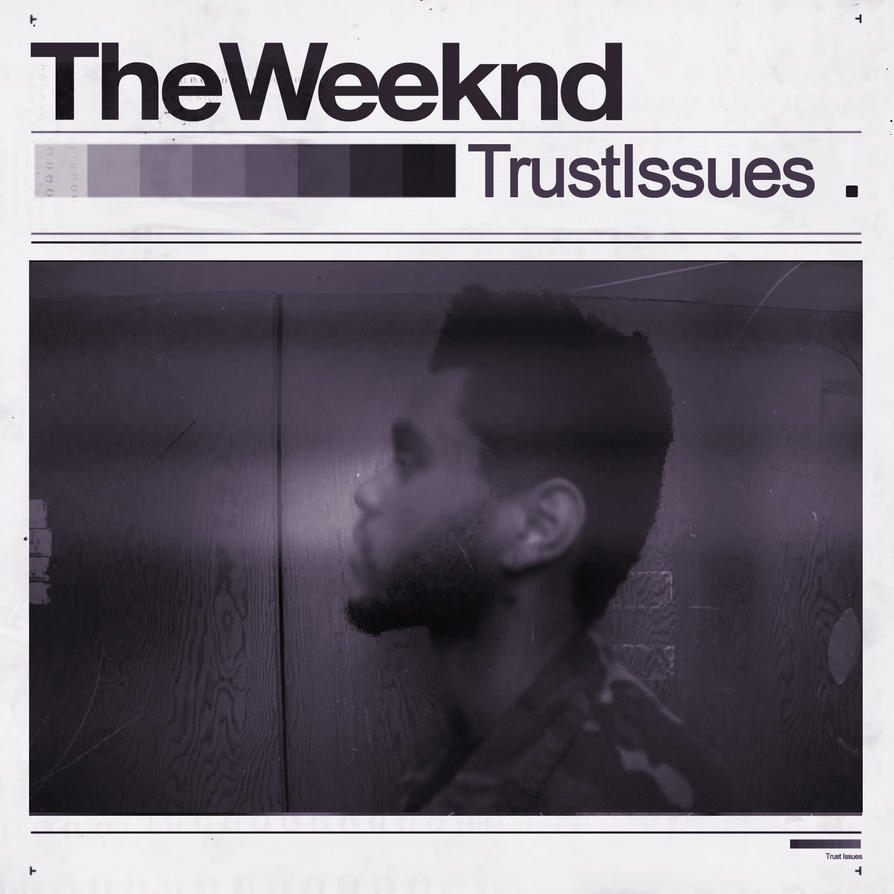 Sad Boy Alone Quotes: Trust Issues The Weeknd By SBM832 On DeviantArt
