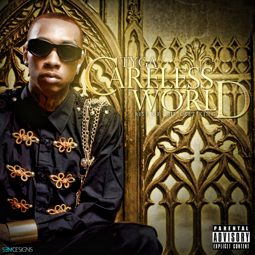 Careless World Rise of the Last King by Tyga on Apple Music