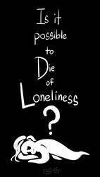 Loneliness by EggToasty