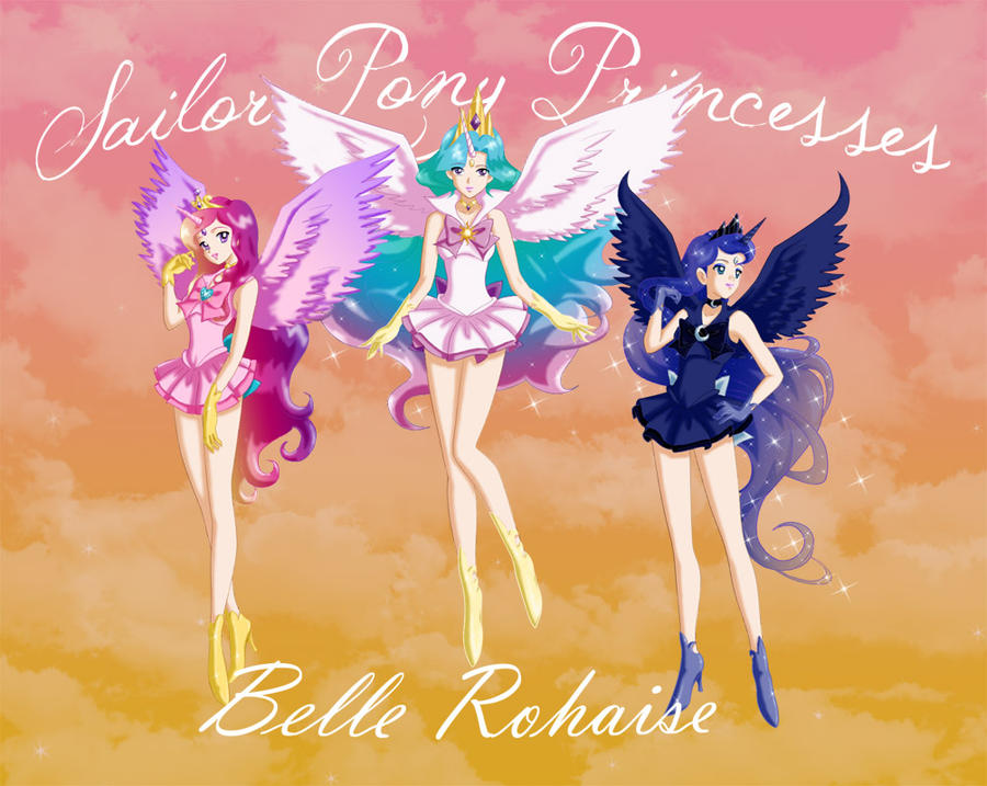 Sailor Pony Princesses by BelleRohaise on DeviantArt