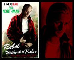 True Blood Eric Northman Rebel by riogirl9909