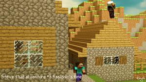 Steve's bad adventures #3 Assassin's time
