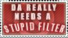 Stupid Filter Stamp by Lady-Zelda-of-Hyrule