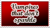 Vamps Don't Sparkle STAMP by kuroitenshi13