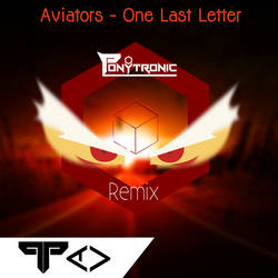 Aviators - One Last Letter (Ponytronic Remix)  by TronicMusic