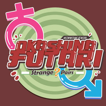 Okashina Futari by meowwithme