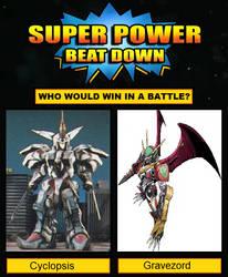 Super Power Beat Down: Cyclopsis vs Gravezord by ChipmunkRaccoonOz
