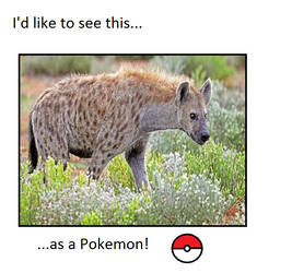 I'd like to see Spotted Hyena as a Pokemon by ChipmunkRaccoonOz