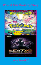 What If the Mewtwo Movies were re-edited