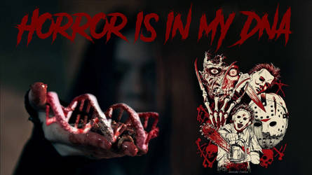 Horror Is In My Dna