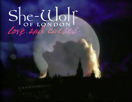 She-Wolf of London: Love and Curses
